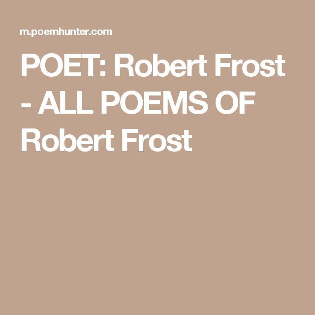 POET: Robert Frost - ALL POEMS OF Robert Frost