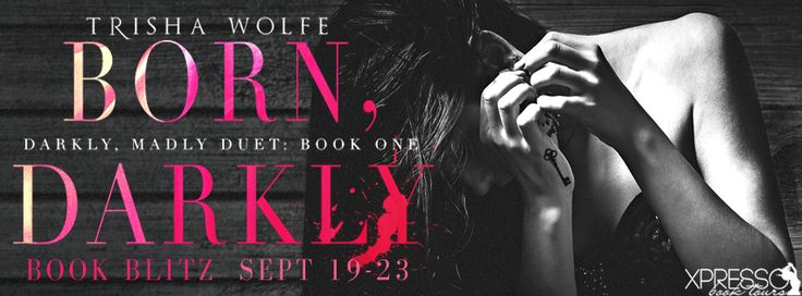Tome Tender: Born, Darkly by Trisha Wolfe Blitz and #Giveaway 1 signed paperback of Born, Darkly  and a Tiffany heart lock necklace. Ends Sept 28, 2017