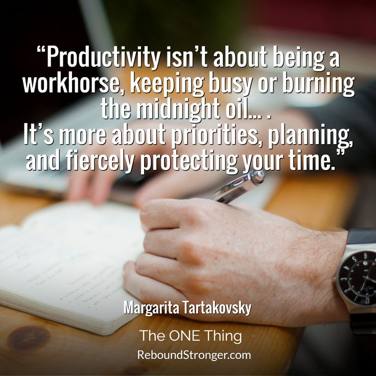 Productivity isn't about being a workhorse, keeping busy or burning the midnight oil... It's more about priorities, planning, and fiercely protecting your time. -Margarita Tartakovsky