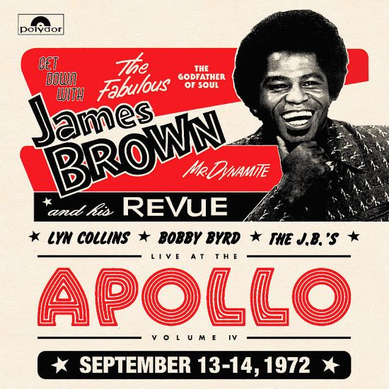 James Brown, The JBs, Lyn Collins, & Bobby Byrd: James Brown Revue – Live At The Apollo Vol 4 1972