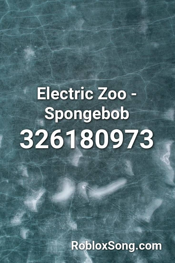Electric Zoo Spongebob Roblox Id Roblox Music Codes In 2020