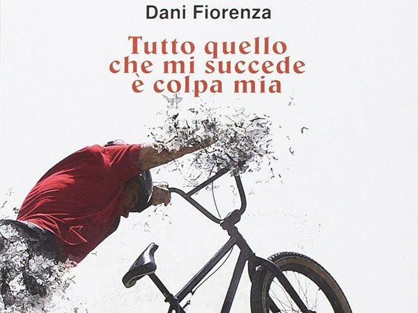 Tutto quello che mi succede è colpa mia – Dani Fiorenza