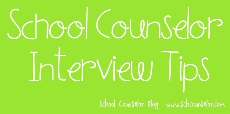 School Counselor Blog: School Counselor Interview Tips