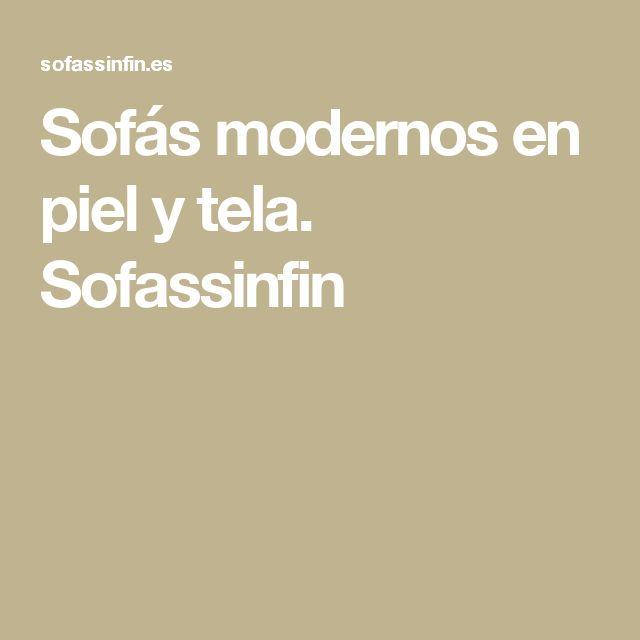 Sofás modernos en piel y tela. Sofassinfin