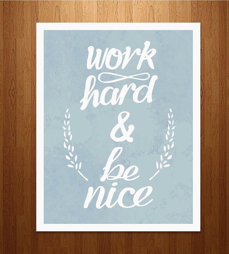 Work Hard and Be Nice Print | Art Prints | sewindieshop | Scoutmob Shoppe | Product Detail