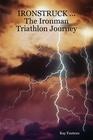 IRONSTRUCK ... The Ironman Triathlon Journey(paperback) $21.95