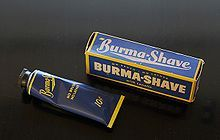 1940s Burma-Shave tube and box | Burma-Shave was an American brand of brushless shaving cream, famous for its advertising gimmick of posting humorous rhyming poems on small, sequential, highway-billboard signs.