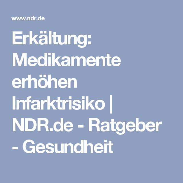 Erkältung: Medikamente erhöhen Infarktrisiko | NDR.de - Ratgeber - Gesundheit
