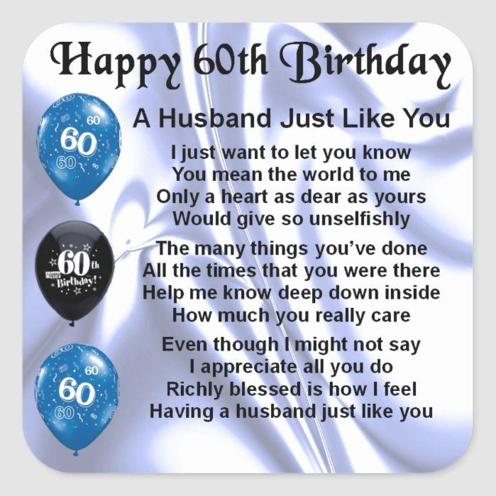 Husband Poem 60th Birthday Square Sticker Zazzle Com In 2021 60th Birthday Poems 60th Birthday Quotes 60th Birthday
