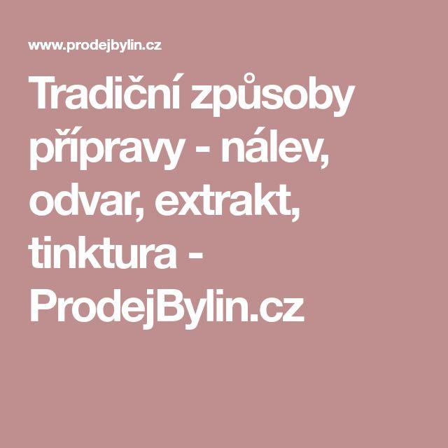 Tradiční způsoby přípravy - nálev, odvar, extrakt, tinktura - ProdejBylin.cz