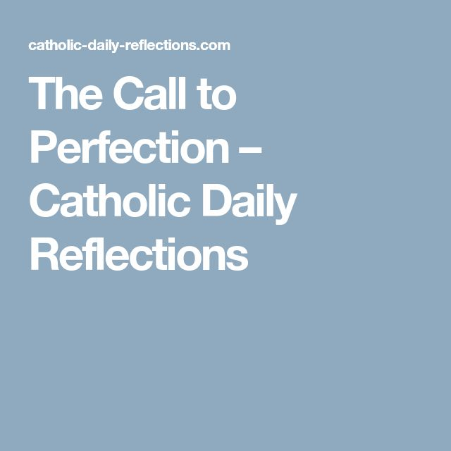 The Call to Perfection – Catholic Daily Reflections