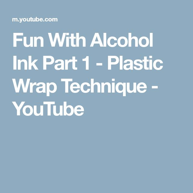Fun With Alcohol Ink Part 1 - Plastic Wrap Technique - YouTube