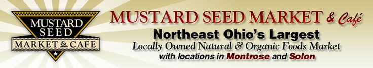 MUSTARD SEED MARKET & CAFE: Northeast Ohio's Largest Locally Owned Natural & Organic Foods Market with locations in Montrose and Solon and a great blueberry farm..
