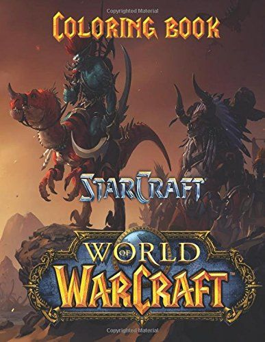 Starcraft Warcraft Coloring Book A Great