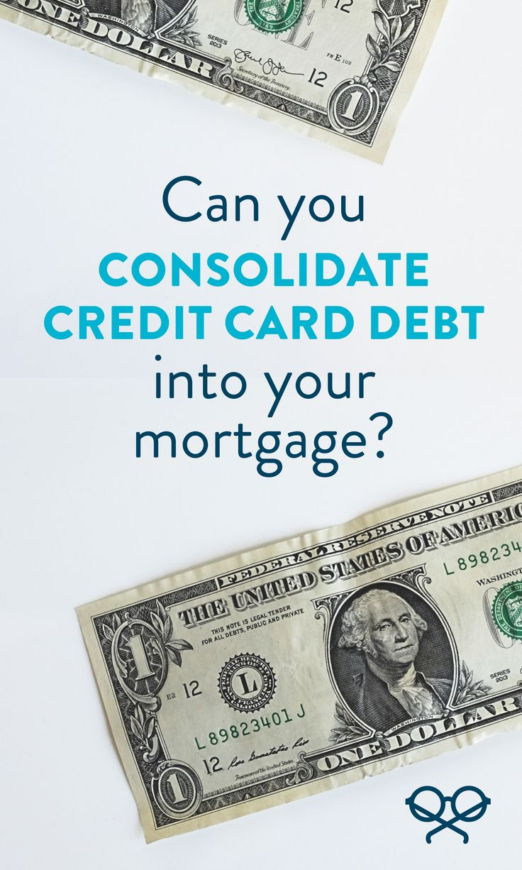Can you consolidate credit card debt into your mortgage