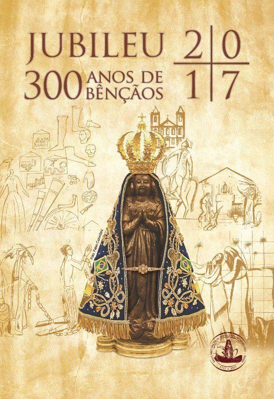 As comemorações dos 300 anos de Nossa Senhora Aparecida