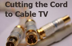 Get to know what options you have outside of cable.  I use a Roku and have saved 100$ a month cutting my cable.