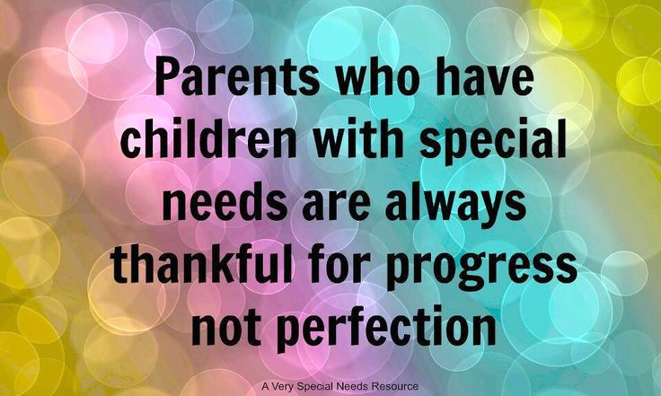 Parents Who Have Children With Special Needs Are Always