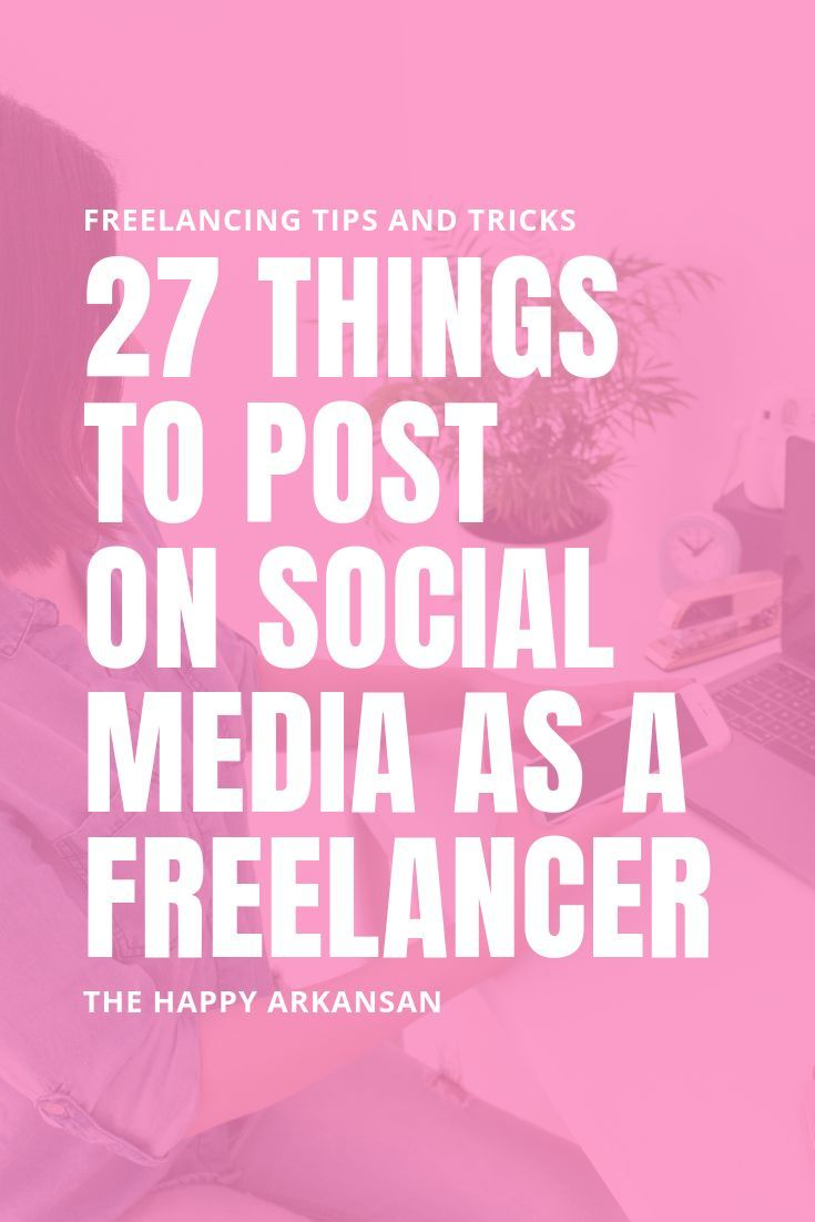 27 Things To Post On Social Media As A Freelancer The Happy Arkansan Marketing Strategy Social Media Freelance Social Media Social Media
