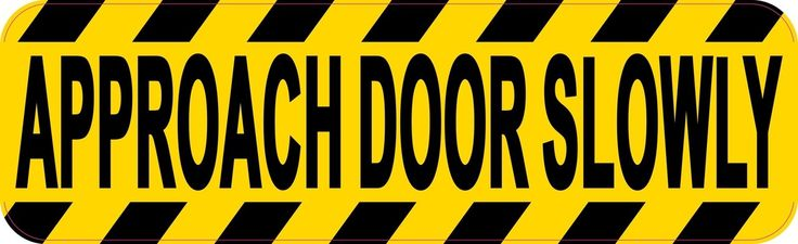 10in x 3in Approach Door Slowly Sticker Vinyl Business Sticker Sign Decal