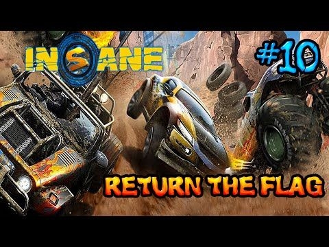 Insane 2: Part 10 - Return the Flag