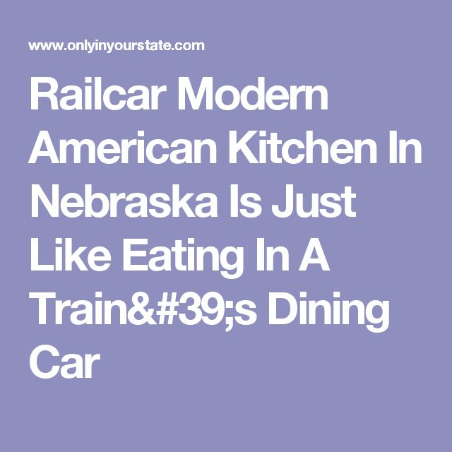 Railcar Modern American Kitchen In Nebraska Is Just Like Eating In A Train's Dining Car