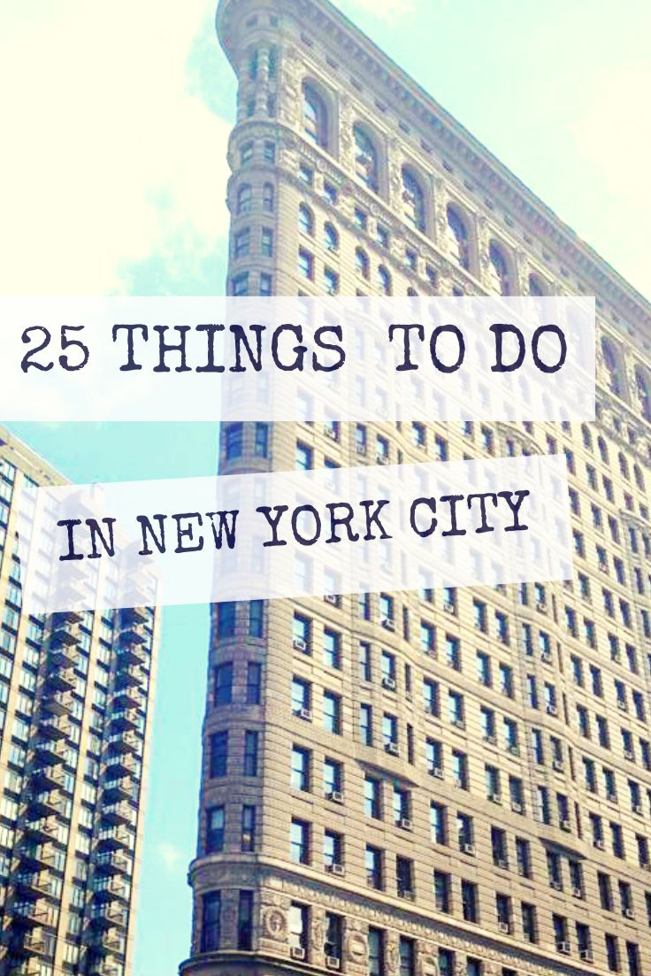 Wanderlust  Memoirs: 25 Things to Do In New York