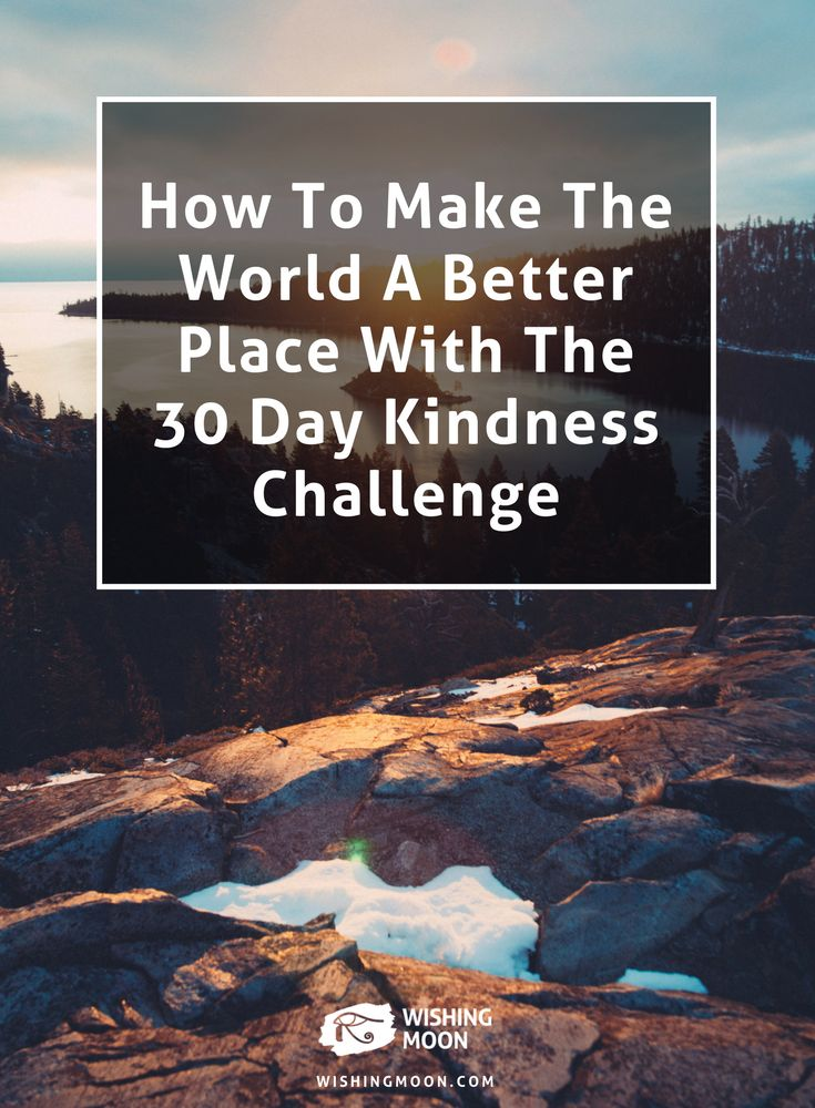 How To Make The World A Better Place With The 30 Day Kindness Challenge | Happiness Quotes | Life Tips | Wisdom | Kindness | Love