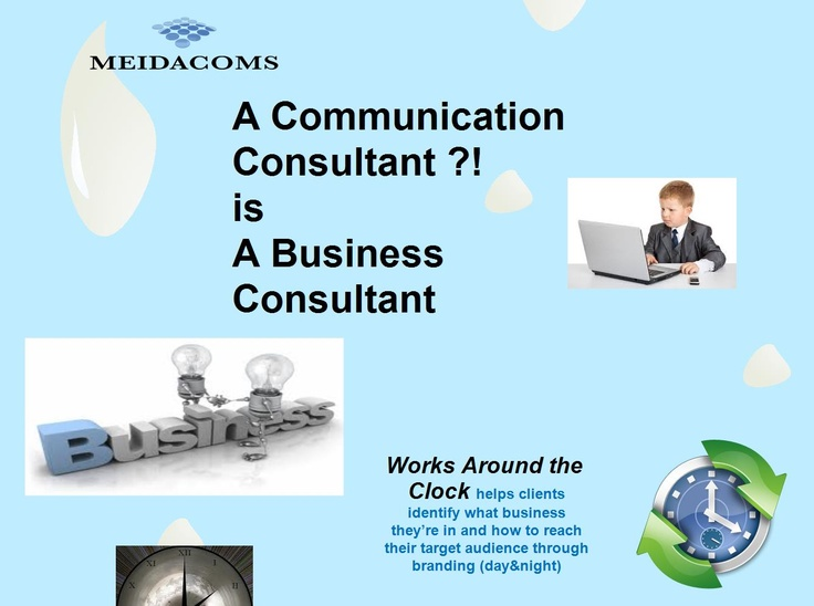 Your Communication Consultant Works #around-The-clock For you