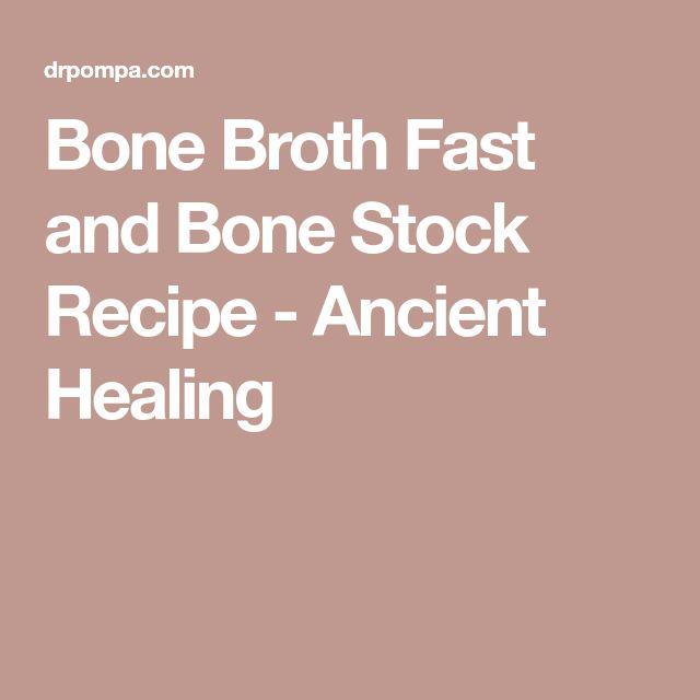 Bone Broth Fast and Bone Stock Recipe - Ancient Healing
