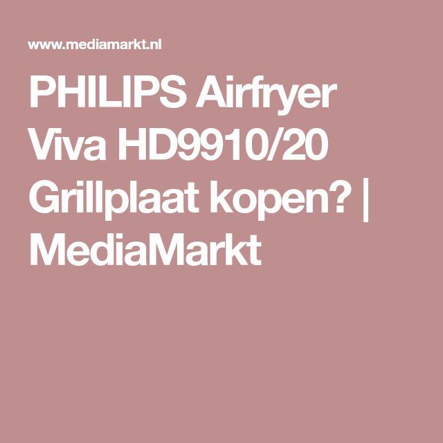 PHILIPS Airfryer Viva HD9910/20 Grillplaat kopen? | MediaMarkt