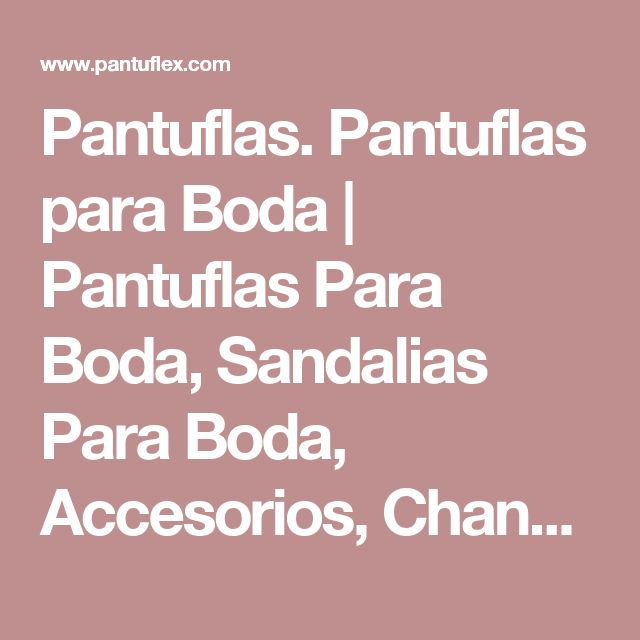 Pantuflas. Pantuflas para Boda |  Pantuflas Para Boda, Sandalias Para Boda, Accesorios, Chanclas Para Boda, Quince Años, Fiestas En México, Hoteles, Hospitales | PANTUFLEX