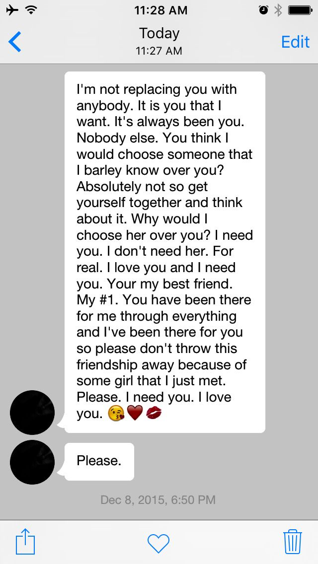 Best friend wrote me a paragraph when I was mad at her. She was mad at her other friend and I thought she was replacing me with a new girl.