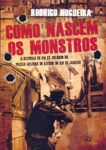 Amazon.com.br eBooks Kindle: Como nascem os monstros, Rodrigo Nogueira