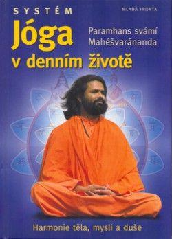 svámí Mahéšvaránda Paramhans: Systém Jóga v denním životě