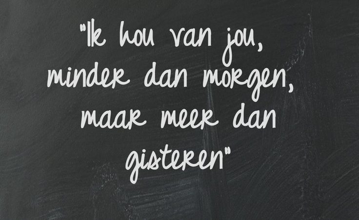Liefde <3 - This quote courtesy of @Pinstamatic (http://pinstamatic.com)