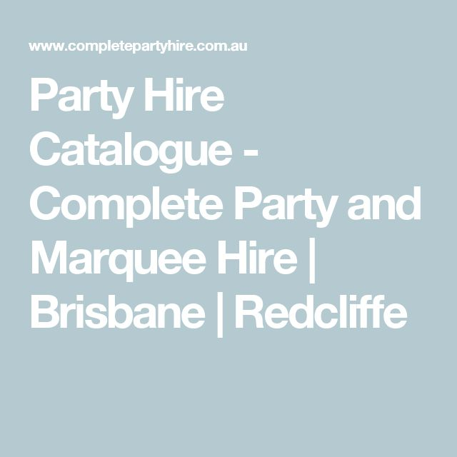 Party Hire Catalogue - Complete Party and Marquee Hire | Brisbane | Redcliffe