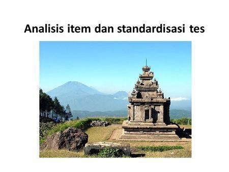 Analisis item dan standardisasi tes. Tujuan Memahami konsep dan strategi memilih item tes berdasarkan kriteria eksternal. Memahami konsep dan strategi.