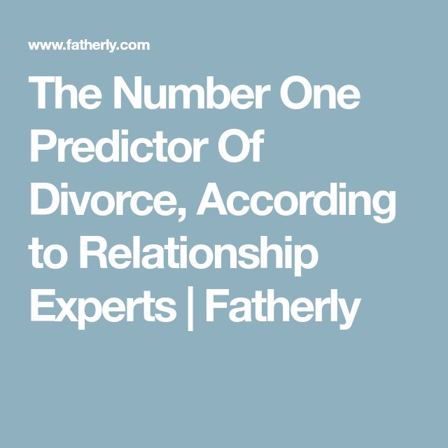 The Number One Predictor Of Divorce, According to Relationship Experts | Fatherly