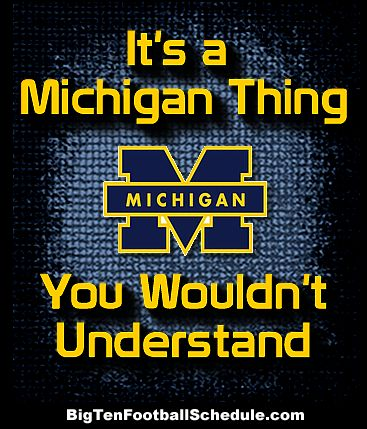 Lets Go Blue!!! http://www.bigtenfootballschedule.com/michigan_football_schedule_.html