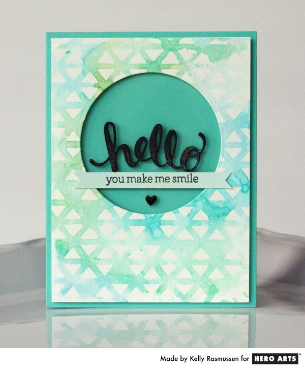 Hello by Kelly Rasmussen for Hero Arts - Use your stencils to create a gorgeous embossed and watercolored background