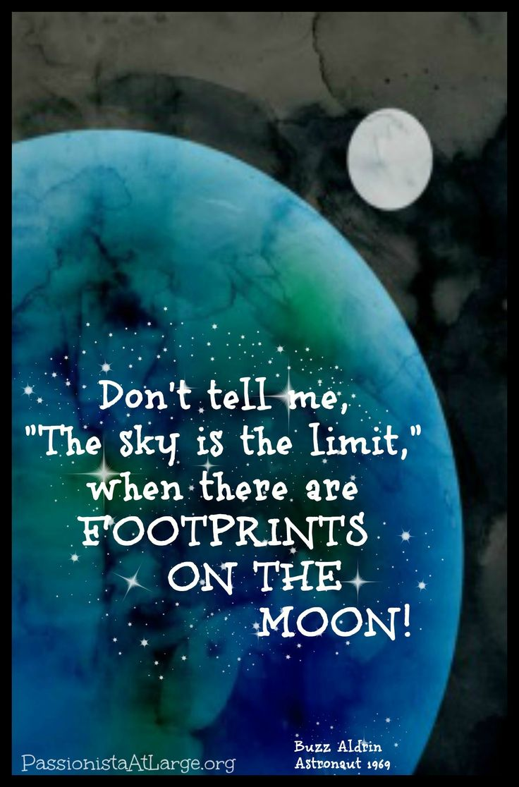 don't tell me the sky is the limit. Quote from Buzz Aldrin    to order this 5x7 card go to https://www.facebook.com/EmPOWordmentCardsbyMimi