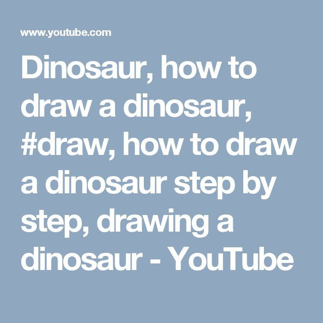 Dinosaur, how to draw a dinosaur, #draw, how to draw a dinosaur step by step, drawing a dinosaur - YouTube