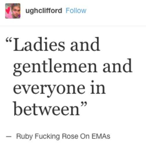 "So, it was a powerful statement when she addressed the crowd at the MTV EMAs as ""Ladies and gentleman and everyone in between."" 