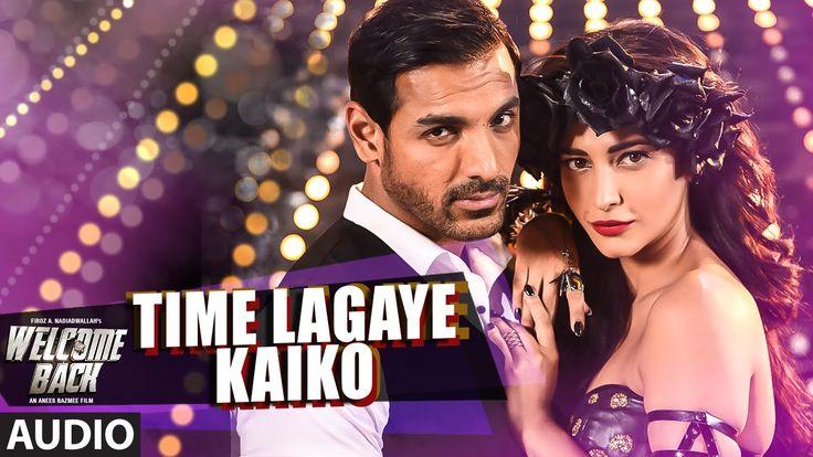 Time Lagaya Kaiko Full AUDIO Song - John Abraham & Anmoll Mallik | Welco...
