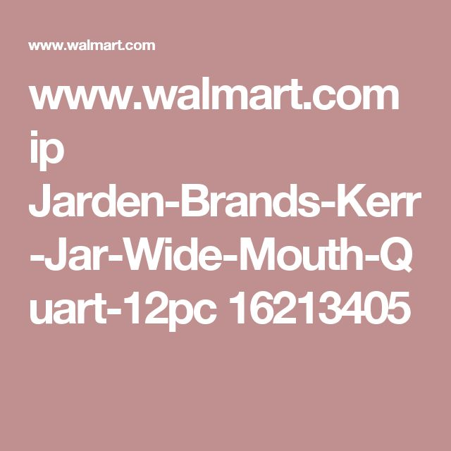 www.walmart.com ip Jarden-Brands-Kerr-Jar-Wide-Mouth-Quart-12pc 16213405