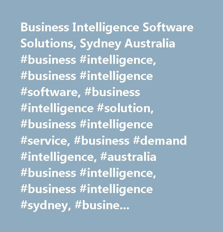 Business Intelligence Software Solutions, Sydney Australia #business #intelligence, #business #intelligence #software, #business #intelligence #solution, #business #intelligence #service, #business #demand #intelligence, #australia #business #intelligence, #business #intelligence #sydney, #business #intelligence #consultant #australia, #bi #business #intelligence #software, #business #intelligence #software #solution…