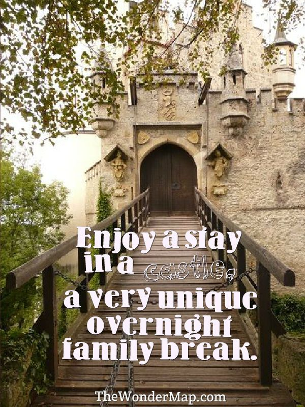 Enjoy a stay in a castle, a very unique overnight family break.