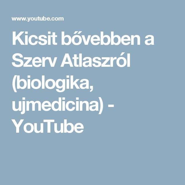 Kicsit bővebben a Szerv Atlaszról (biologika, ujmedicina) - YouTube
