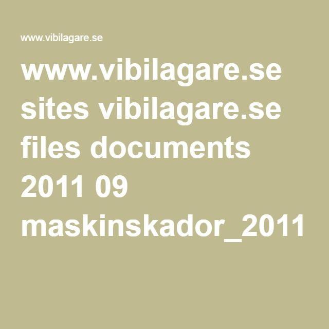 www.vibilagare.se sites vibilagare.se files documents 2011 09 maskinskador_2011.pdf